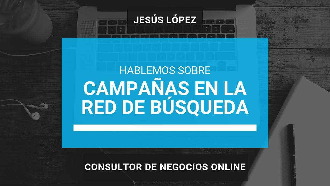 Campañas en la red de busqueda