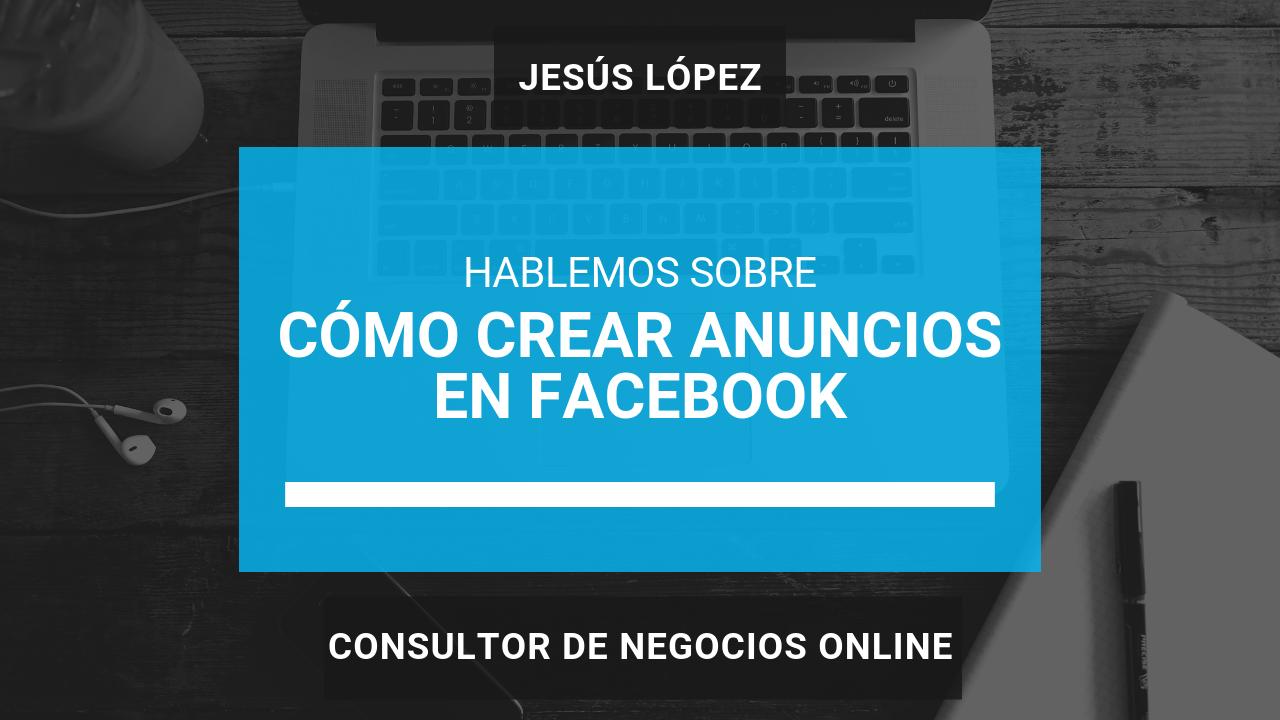 Cómo crear anuncios en Facebook