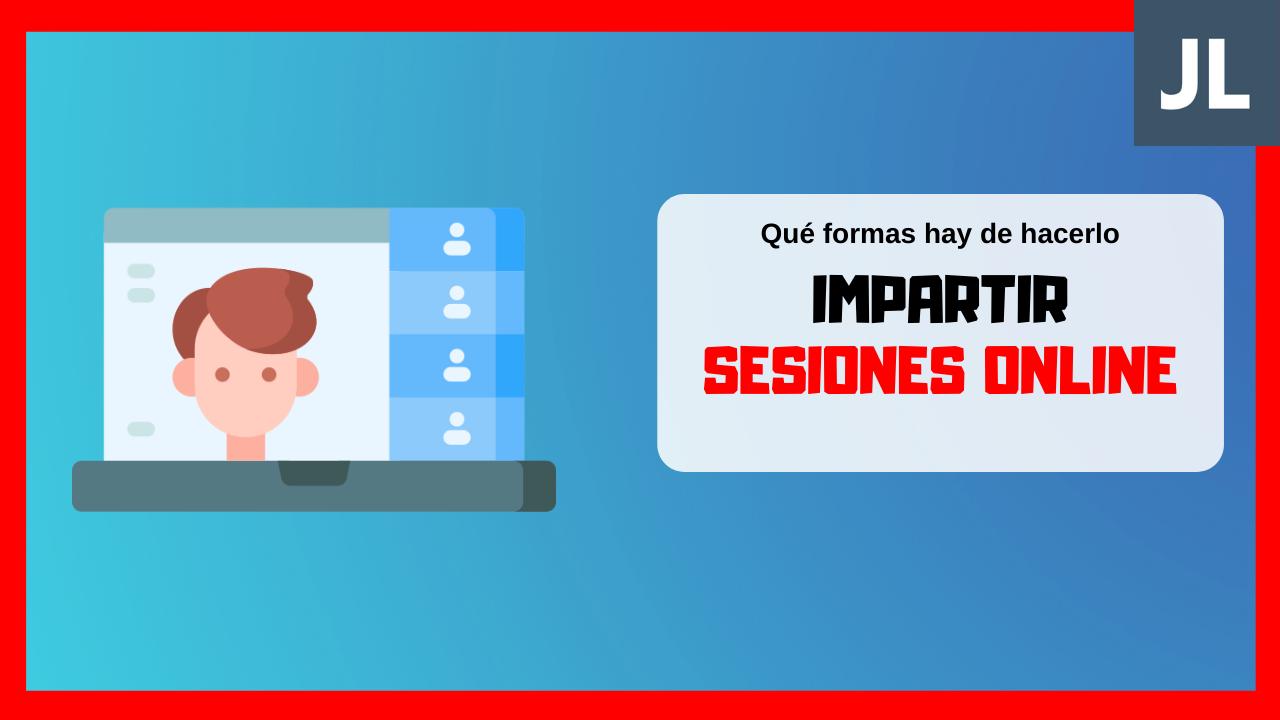 Cómo impartir sesiones online