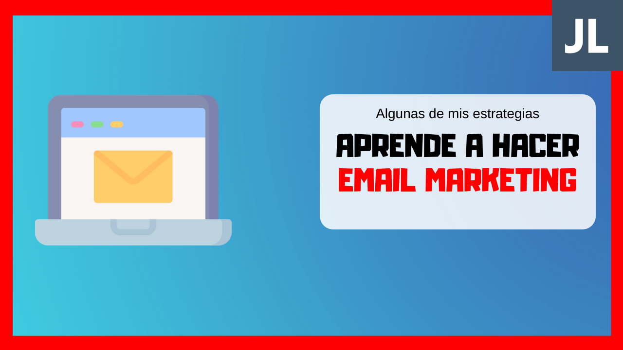 Cómo hacer una estrategia de email marketing